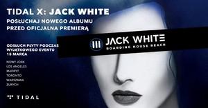Tidal x Jack White ods uch 15 marca