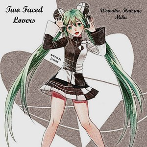 Two Faced Lovers سے طرف کی Wowaka, Hatsune Miku