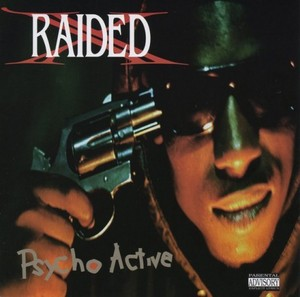 X Raided - Psycho Active