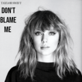 Don t Blame Me - taylor-swift fan art