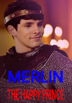 Merlin, The Happy Prince