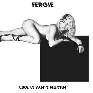 Like It Ain t Nuttin