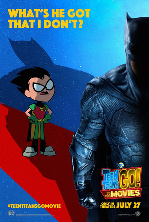 Teen Titans Go! to the 영화 Poster: 배트맨 - What's he got that I don't?