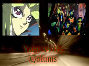 Yami vs the Golums