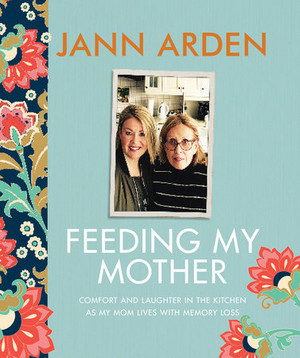 "Jann Arden - ""Feeding My Mother"""