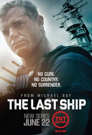 The Last Ship - Season 1 Poster - No cure. No country. No surrender.