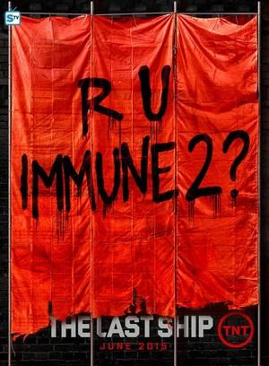The Last Ship - Season 2 Poster - R U immune 2?