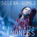 kill em with kindness - selena-gomez fan art