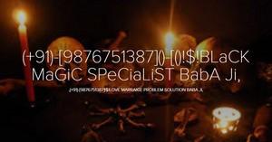 ,(*/*91-9876751387*/*) BLaCK MaGiC SPeCiaLiST BaBa Ji In (Uganda)