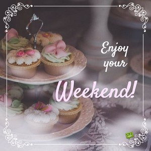 Happy weekend wishes to my beautiful Berni~sunshine!💖