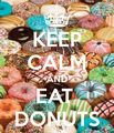 Keep Calm And Eat donas