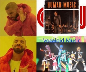 Hatsune Miku Vocaloid muziki is better, Human muziki sucks