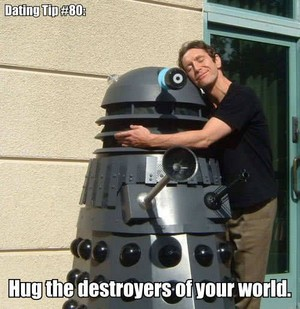 Have You Hugged A Dalek Today?
