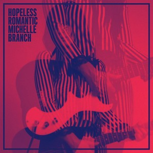 MICHELLE BRANCH HOPELESS ROMANTIC LIVING TOGETHER