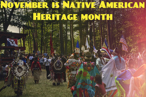 November is Native American Heritage 月