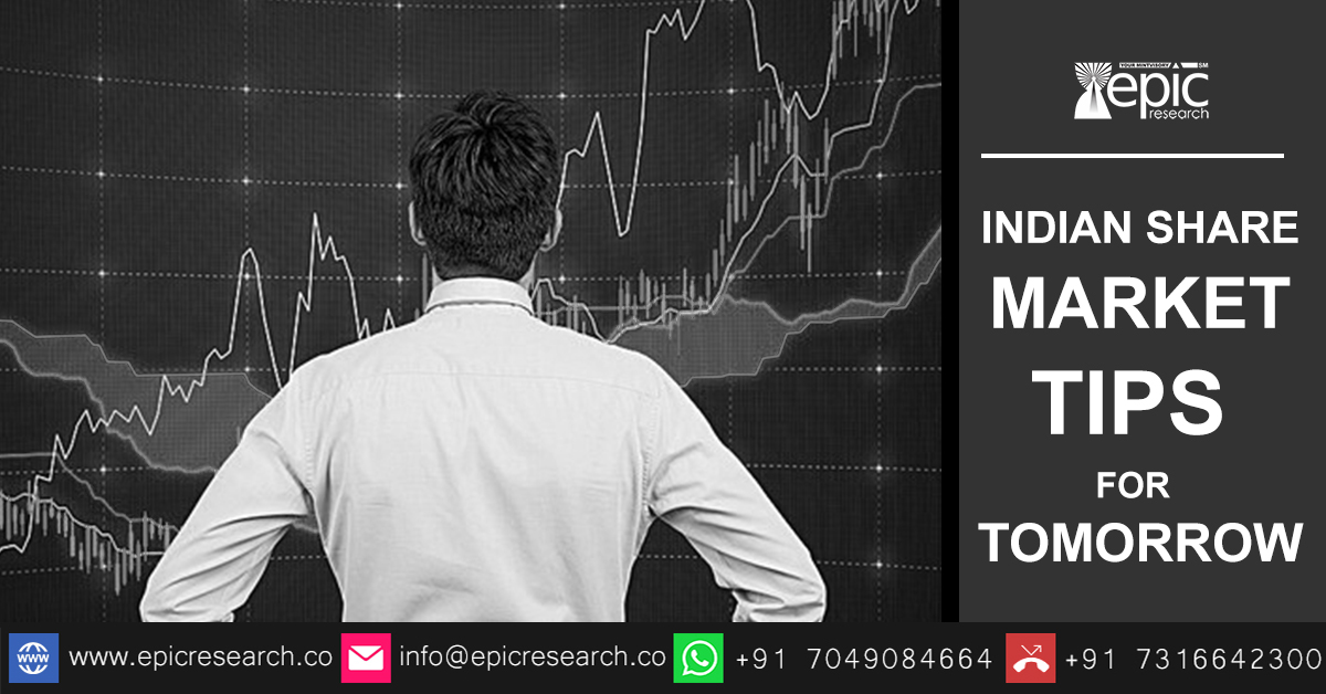 INDIAN SHARE MARKET TIPS FOR TOMORROW - Indian Share Market Tips For