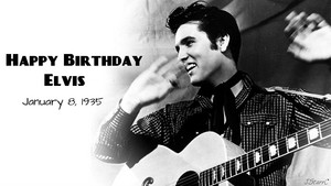 Happy Birthday Elvis ~January 8, 1935