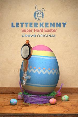 Letterkenny - Super Hard Easter Poster