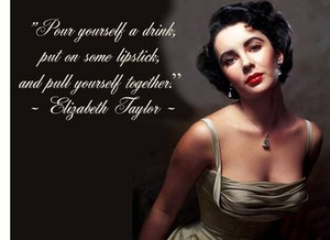 A Quote From Elizabeth Taylor