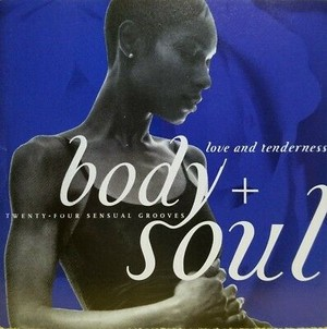 Body And Soul Love And Tenderness
