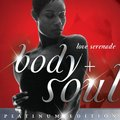 Body And Soul amor Serenade