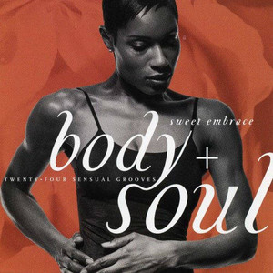 Body And Soul Sweet Embrace