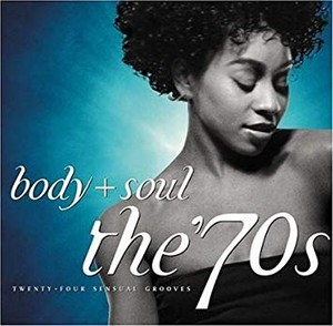Body And Soul The 70s