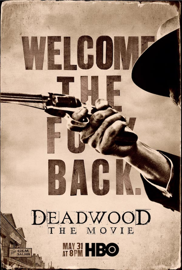 Deadwood: The Movie (2019) Poster - Welcome the fuck back.