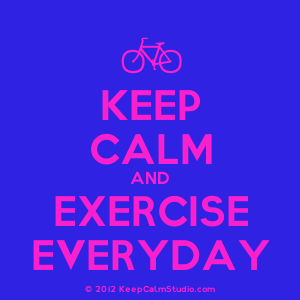 Keep Calm And Exercise Everyday