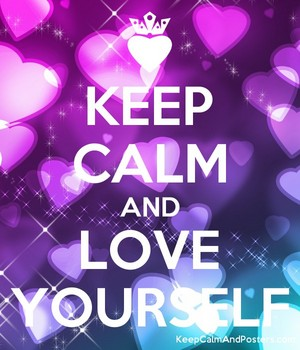 Keep Calm And tình yêu Yourself