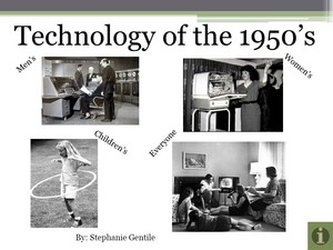 Technology Of The 1950s