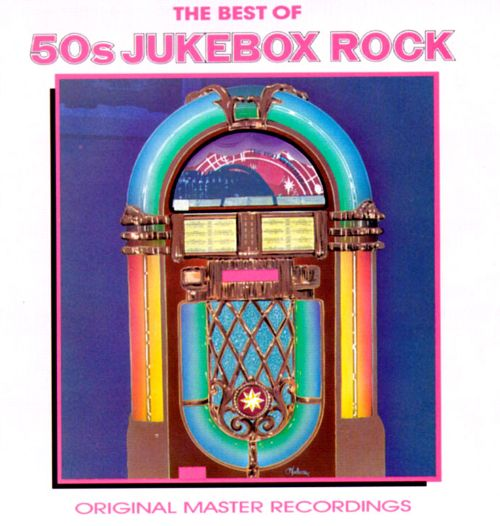 The Best Of 50s Jukebox Rock