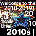 Welcome to the 2010s! - the-10s photo