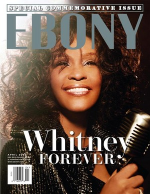 Whitney Houston Commmorative Issue Of Ebony