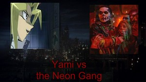 Yami vs the Neon Gang
