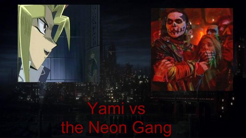Yami vs the Neon Gang