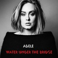 water under the bridge - adele fan art