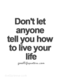 A Quote Pertaining To Living Your Life - cherl12345-tamara photo