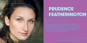 Bessie Carter cast as Prudence Featherington