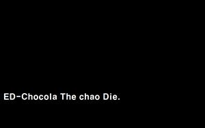 ED Chocola The chao die