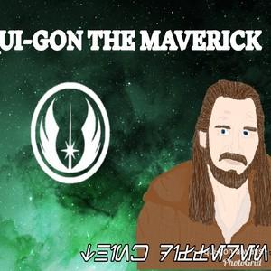Qui-Gon The Maverick