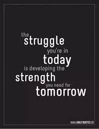 Quote Pertaining To Strengths And Struggles
