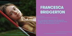 Ruby Stokes cast as Francesca Bridgerton