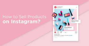 How to Sell Products on Instagram?