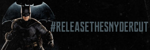 Justice League: Release The Snyder Cut Banner - Batman