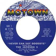 Never Can Say Goodbye On 45 RPM