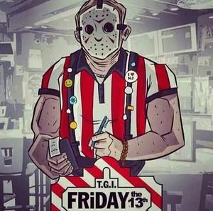 T.G.I Friday The 13th *lol!*