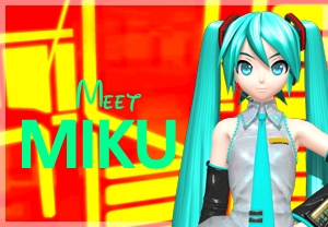 Meet Miku!