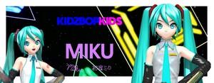 Miku (Kidz Bop BRAZIL)