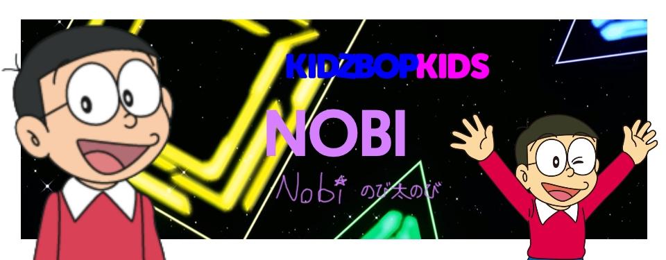Nobi (Kidz Bop BRAZIL)